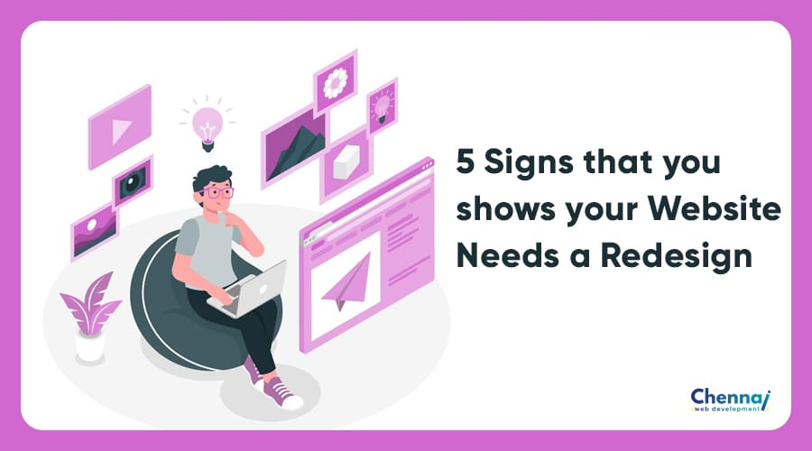 5 Signs that Shows your Website Needs a Redesign