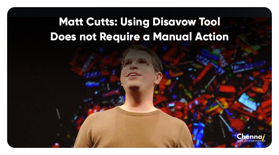 Matt Cutts: Using Disavow Tool does not require a manual action