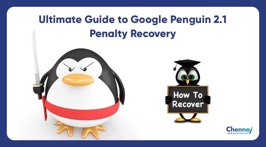 Ultimate Guide to Google Penguin 2.1 Penalty Recovery