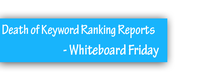 10 SEO Stats Death of Keyword Ranking Reports Whiteboard Friday