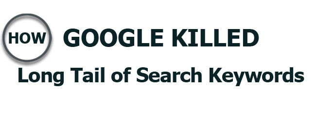 How Google Slowly Killed the Long Tail of Search Keywords