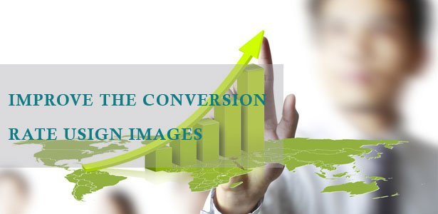 How Images Can Help To Improve The Conversion Rate of WebSite