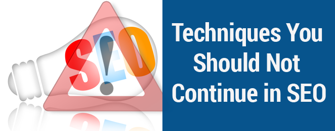 5 Techniques you should not continue in SEO