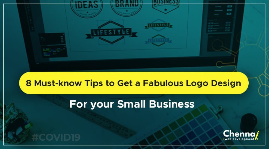8 Must-know Tips to Get a Fabulous Logo Design for your Small Business!