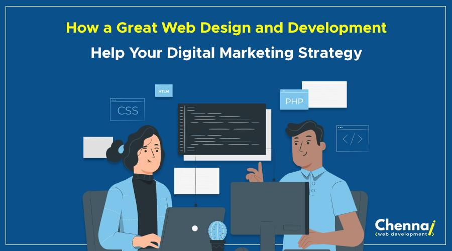 How a Great Web Design and Development Help Your Digital Marketing Strategy