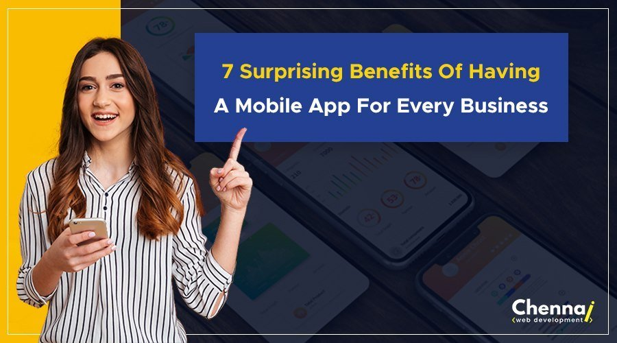 7 Surprising Benefits of Having a Mobile App for Every Business