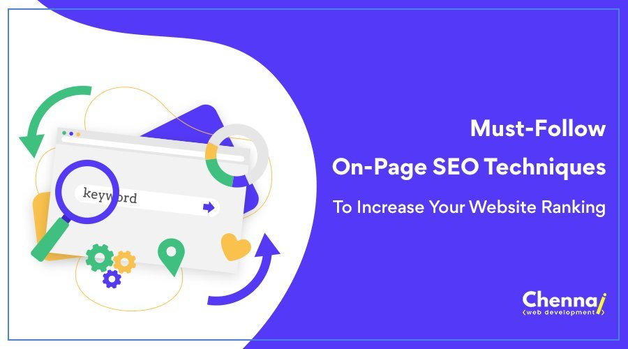 Must-Follow 10 On-Page SEO Techniques To Increase Your Website Ranking