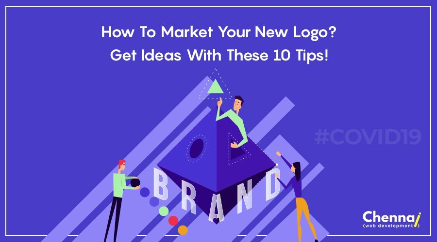How to Market Your New Logo? Get Ideas With These 10 Tips!