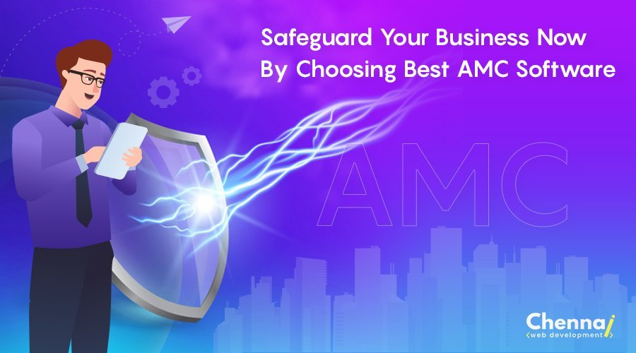 Safeguard Your Business now by Choosing the Best AMC Software!!!