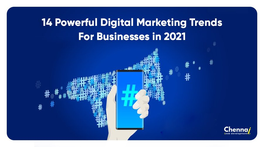 #14 Powerful Digital Marketing Trends for businesses in 2021