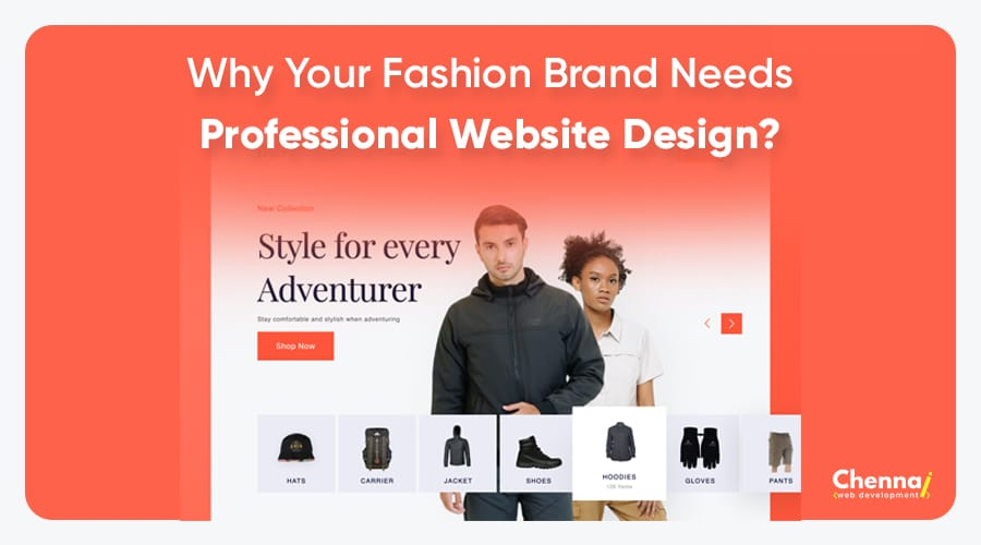 Why Your Fashion Brand Needs Professional Website Design?
